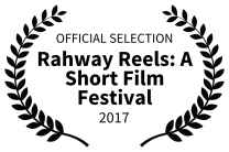 OFFICIAL SELECTION - Rahway Reels A Short Film Festival - 2017.jpg